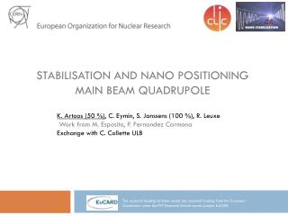Stabilisation  and  nano  positioning Main Beam  Quadrupole