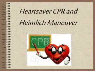 Heartsaver CPR and Heimlich Maneuver