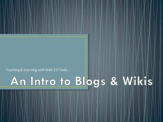 An Intro to Blogs & Wikis