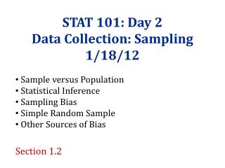 STAT 101: Day 2 Data Collection: Sampling 1/18/12