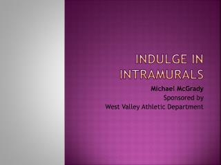 Indulge in Intramurals