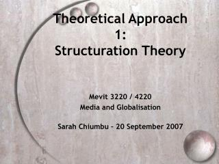 Theoretical Approach 1: Structuration Theory