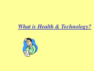 What is Health & Technology?