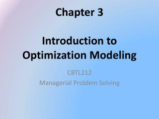 Chapter  3 Introduction to  Optimization  Modeling