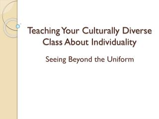 Teaching Your Culturally Diverse Class About Individuality