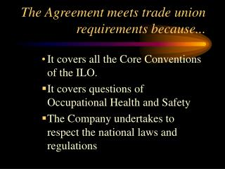 The Agreement meets trade union requirements because...