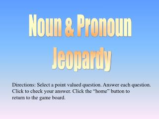 Noun & Pronoun  Jeopardy