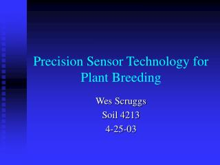 Precision Sensor Technology for Plant Breeding