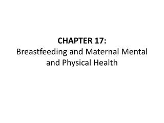 CHAPTER 17: Breastfeeding and Maternal Mental and Physical Health
