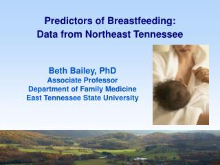 Predictors of Breastfeeding:  Data from Northeast Tennessee
