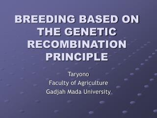 BREEDING BASED ON THE GENETIC RECOMBINATION PRINCIPLE