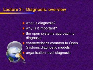 Lecture 3 – Diagnosis: overview