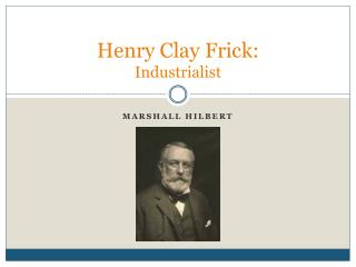 Henry Clay Frick: Industrialist