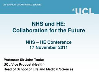NHS and HE:  Collaboration for the Future NHS – HE Conference 17 November 2011