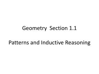 Geometry  Section 1.1 Patterns  and Inductive Reasoning