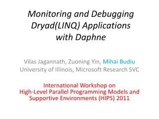 Monitoring and Debugging  Dryad(LINQ)  Applications  with Daphne