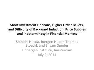 Shinichi Hirota, Juergen Huber, Thomas Stoeckl , and Shyam Sunder Tinbergen Institute, Amsterdam