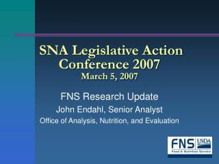 SNA Legislative Action Conference 2007 March 5, 2007