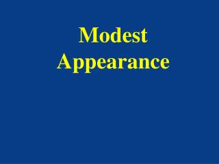 Modest Appearance