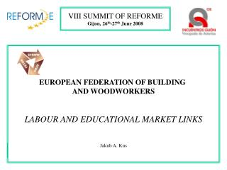 EUROPEAN FEDERATION OF BUILDING  AND WOODWORKERS LABOUR AND EDUCATIONAL MARKET LINKS Jakub A. Kus