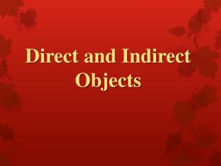 Direct and Indirect Objects