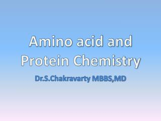 Amino acid and Protein Chemistry