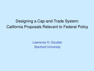 Designing a Cap-and-Trade System: California Proposals Relevant to Federal Policy