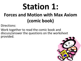 Station 1:   Forces and Motion with Max Axiom (comic book)