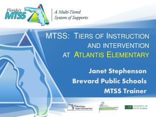 MTSS:  Tiers of Instruction and intervention  at   Atlantis Elementary