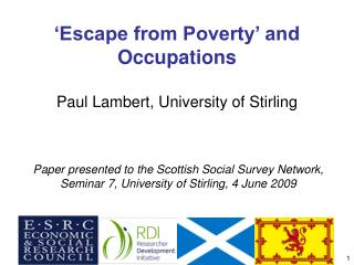 'Escape from Poverty' and Occupations Paul Lambert, University of Stirling
