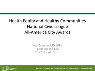 Health Equity and Healthy Communities National Civic League All-America  City Awards