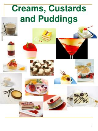 Creams ,  Custards and  Puddings