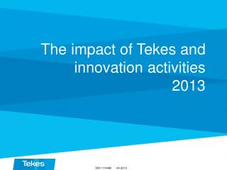 The impact of Tekes and  innovation activities  2013