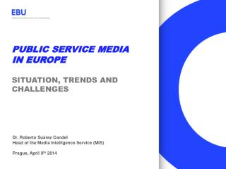 Public Service Media in Europe Situation, trends and challenges