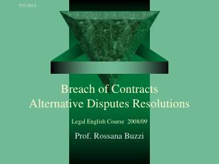 Breach of Contracts Alternative Disputes Resolutions  Legal English Course  2008/09