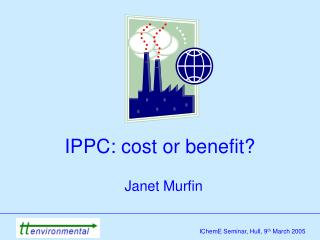IPPC: cost or benefit?