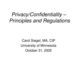 Privacy/Confidentiality  –  Principles and Regulations