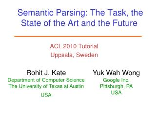 Semantic Parsing: The Task, the State of the Art and the Future