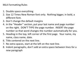 MLA Formatting Rules Double space everything