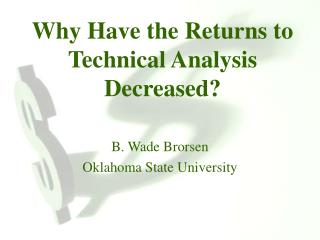 Why Have the Returns to Technical Analysis Decreased?