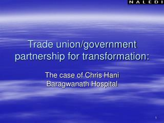 Trade union/government partnership for transformation: