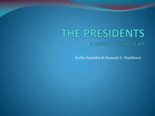 THE PRESIDENTS  A review of Chapter Eight