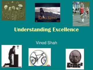Understanding Excellence