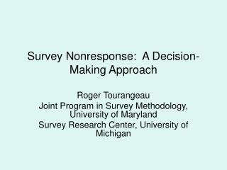 Survey Nonresponse:  A Decision-Making Approach