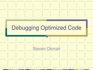 Debugging Optimized Code