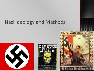 Nazi Ideology and Methods