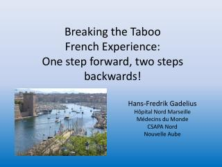Breaking  the  Taboo French  Experience : One  step forward ,  two steps backwards !
