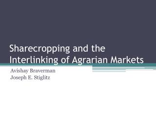 Sharecropping and the Interlinking of Agrarian Markets