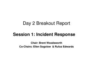 Day 2 Breakout Report