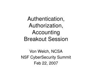 Authentication, Authorization, Accounting Breakout Session